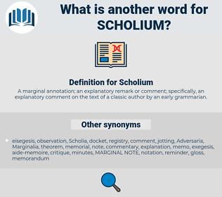 Scholium, synonym Scholium, another word for Scholium, words like Scholium, thesaurus Scholium