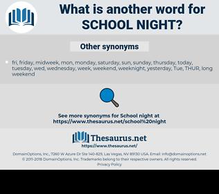 school night, synonym school night, another word for school night, words like school night, thesaurus school night