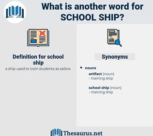 school ship, synonym school ship, another word for school ship, words like school ship, thesaurus school ship