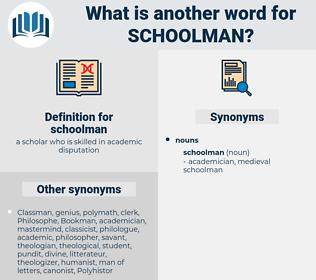 schoolman, synonym schoolman, another word for schoolman, words like schoolman, thesaurus schoolman