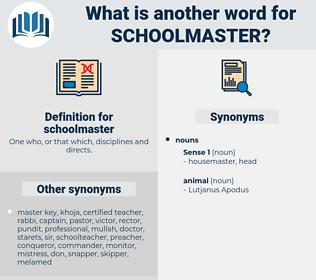 schoolmaster, synonym schoolmaster, another word for schoolmaster, words like schoolmaster, thesaurus schoolmaster