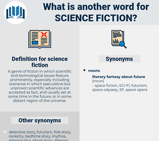 science fiction, synonym science fiction, another word for science fiction, words like science fiction, thesaurus science fiction