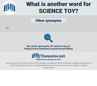 science toy, synonym science toy, another word for science toy, words like science toy, thesaurus science toy