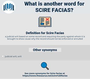 Scire Facias, synonym Scire Facias, another word for Scire Facias, words like Scire Facias, thesaurus Scire Facias