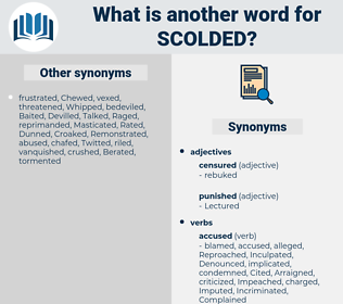 Scolded, synonym Scolded, another word for Scolded, words like Scolded, thesaurus Scolded