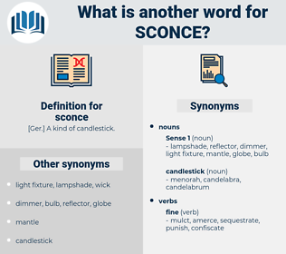 sconce, synonym sconce, another word for sconce, words like sconce, thesaurus sconce