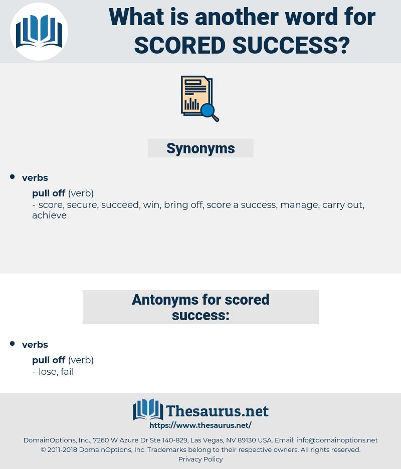 scored success, synonym scored success, another word for scored success, words like scored success, thesaurus scored success
