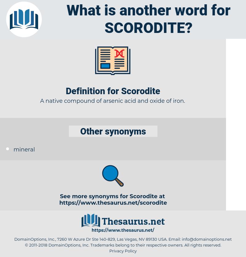 Scorodite, synonym Scorodite, another word for Scorodite, words like Scorodite, thesaurus Scorodite
