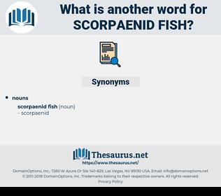 Scorpaenid Fish, synonym Scorpaenid Fish, another word for Scorpaenid Fish, words like Scorpaenid Fish, thesaurus Scorpaenid Fish