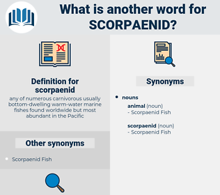 scorpaenid, synonym scorpaenid, another word for scorpaenid, words like scorpaenid, thesaurus scorpaenid