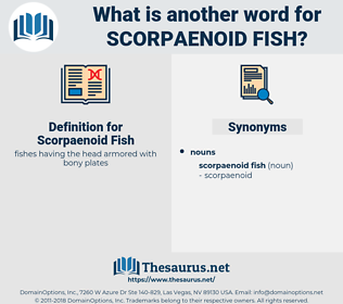 Scorpaenoid Fish, synonym Scorpaenoid Fish, another word for Scorpaenoid Fish, words like Scorpaenoid Fish, thesaurus Scorpaenoid Fish