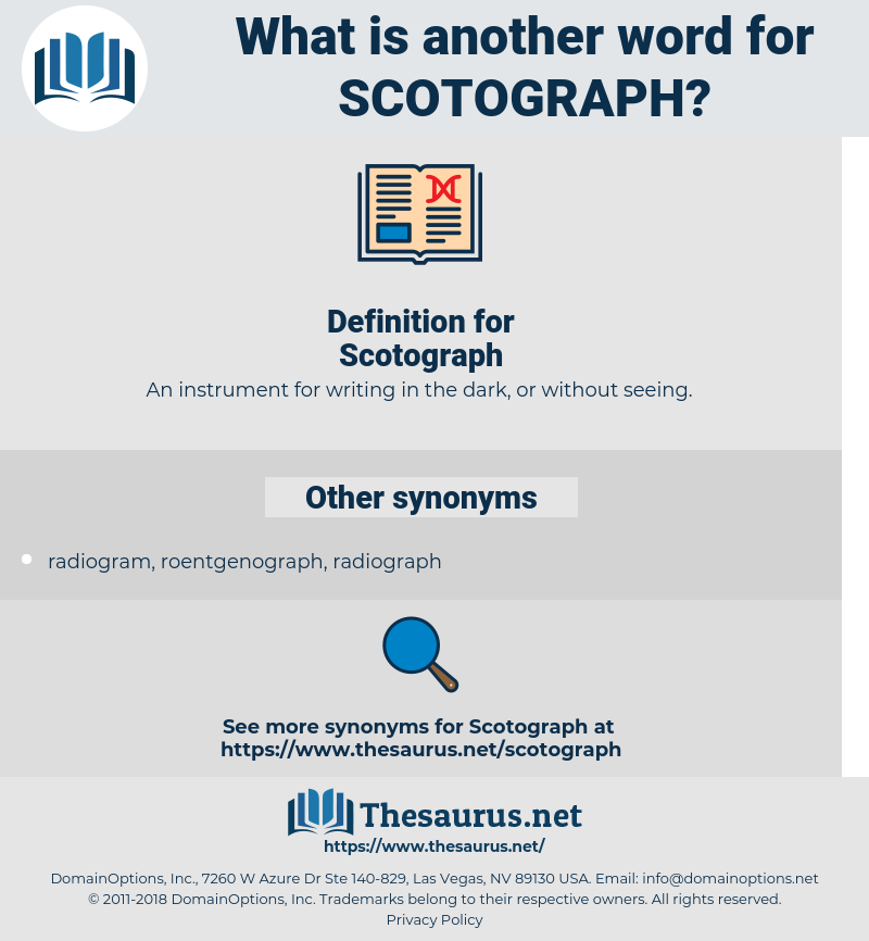 Scotograph, synonym Scotograph, another word for Scotograph, words like Scotograph, thesaurus Scotograph