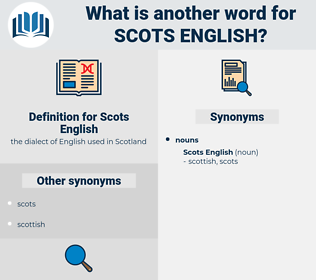 Scots English, synonym Scots English, another word for Scots English, words like Scots English, thesaurus Scots English