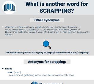 scrapping, synonym scrapping, another word for scrapping, words like scrapping, thesaurus scrapping