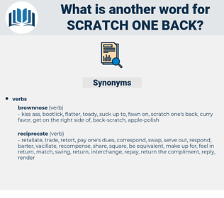 scratch one back, synonym scratch one back, another word for scratch one back, words like scratch one back, thesaurus scratch one back