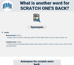 scratch one's back, synonym scratch one's back, another word for scratch one's back, words like scratch one's back, thesaurus scratch one's back