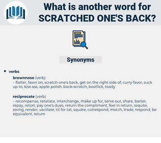 scratched one's back, synonym scratched one's back, another word for scratched one's back, words like scratched one's back, thesaurus scratched one's back