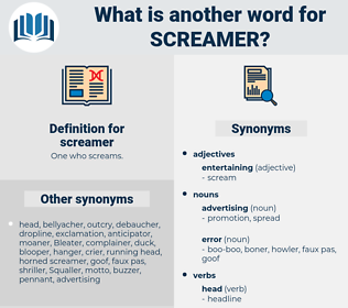 screamer, synonym screamer, another word for screamer, words like screamer, thesaurus screamer