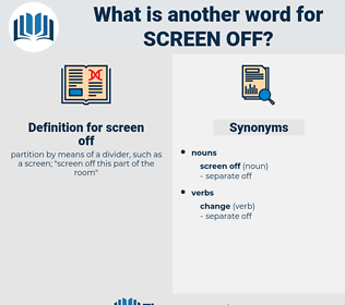 screen off, synonym screen off, another word for screen off, words like screen off, thesaurus screen off