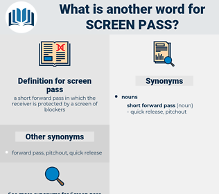 screen pass, synonym screen pass, another word for screen pass, words like screen pass, thesaurus screen pass