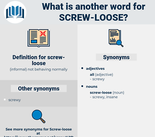 screw loose, synonym screw loose, another word for screw loose, words like screw loose, thesaurus screw loose