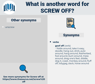 screw off, synonym screw off, another word for screw off, words like screw off, thesaurus screw off