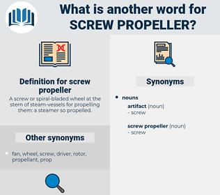 screw propeller, synonym screw propeller, another word for screw propeller, words like screw propeller, thesaurus screw propeller