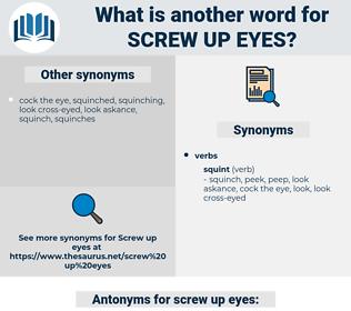 screw up eyes, synonym screw up eyes, another word for screw up eyes, words like screw up eyes, thesaurus screw up eyes