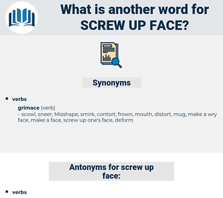 screw up face, synonym screw up face, another word for screw up face, words like screw up face, thesaurus screw up face