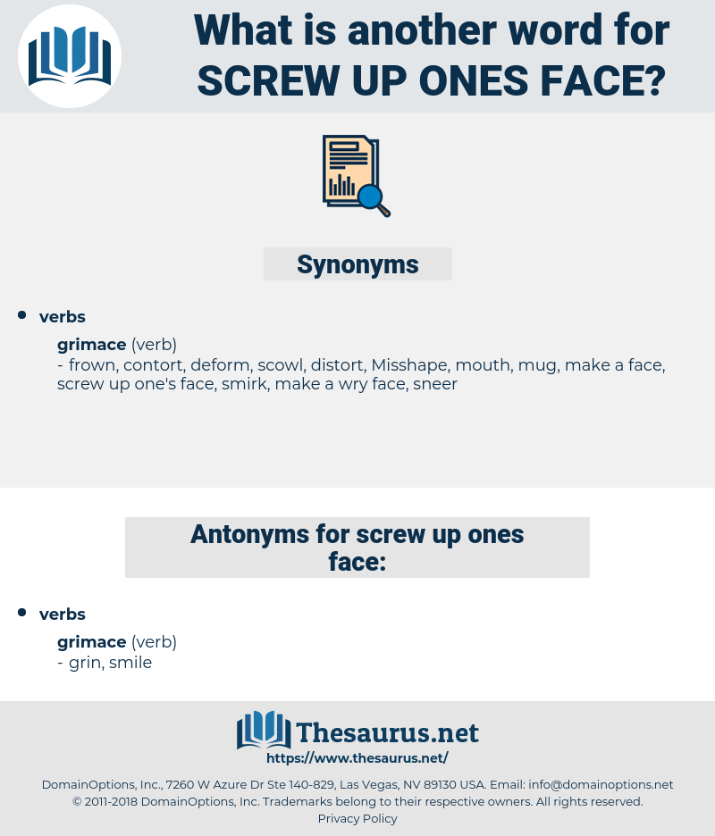 screw up ones face, synonym screw up ones face, another word for screw up ones face, words like screw up ones face, thesaurus screw up ones face