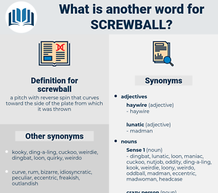 screwball, synonym screwball, another word for screwball, words like screwball, thesaurus screwball