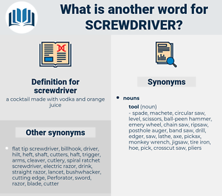 screwdriver, synonym screwdriver, another word for screwdriver, words like screwdriver, thesaurus screwdriver