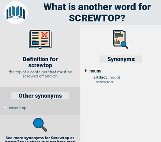 screwtop, synonym screwtop, another word for screwtop, words like screwtop, thesaurus screwtop