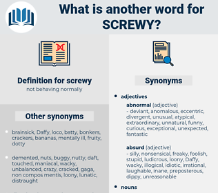screwy, synonym screwy, another word for screwy, words like screwy, thesaurus screwy