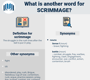 scrimmage, synonym scrimmage, another word for scrimmage, words like scrimmage, thesaurus scrimmage