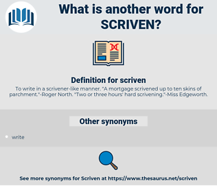 scriven, synonym scriven, another word for scriven, words like scriven, thesaurus scriven