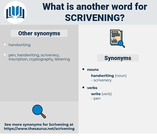 scrivening, synonym scrivening, another word for scrivening, words like scrivening, thesaurus scrivening