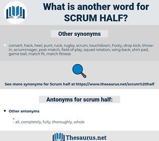 scrum half, synonym scrum half, another word for scrum half, words like scrum half, thesaurus scrum half