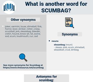 scumbag, synonym scumbag, another word for scumbag, words like scumbag, thesaurus scumbag