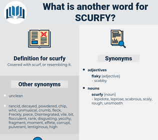 scurfy, synonym scurfy, another word for scurfy, words like scurfy, thesaurus scurfy