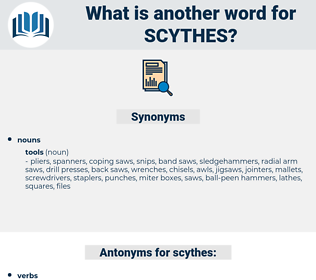 scythes, synonym scythes, another word for scythes, words like scythes, thesaurus scythes