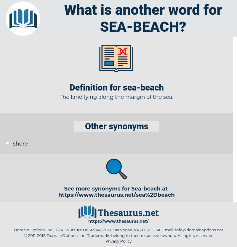 sea-beach, synonym sea-beach, another word for sea-beach, words like sea-beach, thesaurus sea-beach