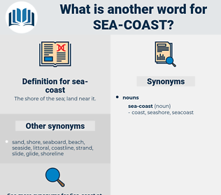 sea-coast, synonym sea-coast, another word for sea-coast, words like sea-coast, thesaurus sea-coast