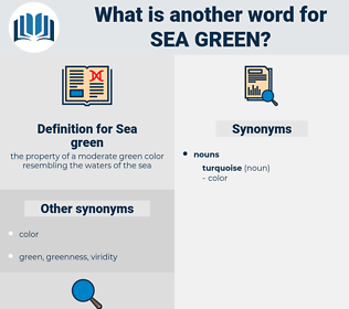 Sea green, synonym Sea green, another word for Sea green, words like Sea green, thesaurus Sea green