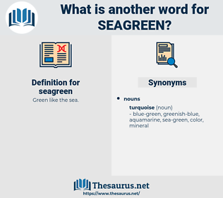 seagreen, synonym seagreen, another word for seagreen, words like seagreen, thesaurus seagreen