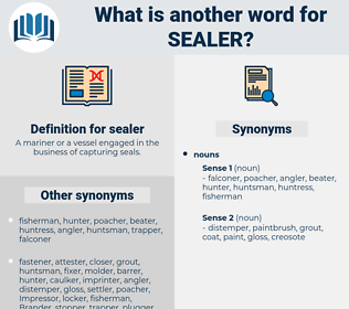 sealer, synonym sealer, another word for sealer, words like sealer, thesaurus sealer
