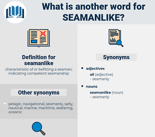 seamanlike, synonym seamanlike, another word for seamanlike, words like seamanlike, thesaurus seamanlike