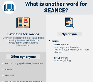 seance, synonym seance, another word for seance, words like seance, thesaurus seance