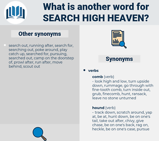 search high heaven, synonym search high heaven, another word for search high heaven, words like search high heaven, thesaurus search high heaven