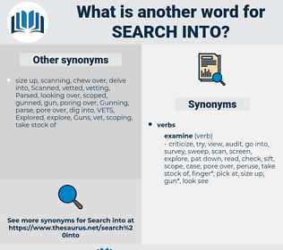 search into, synonym search into, another word for search into, words like search into, thesaurus search into